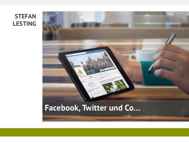 STEFAN  LESTING  Facebook, Twitter und Co…