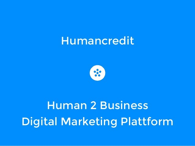 Humancredit  Human 2 Business  Digital Marketing Plattform