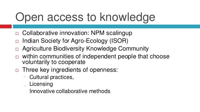 Open access to knowledge   Collaborative innovation: NPM scalingup   Indian Society for Agro-Ecology (ISOR)   Agricultu...