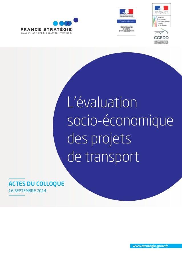 L'évaluation  socio-économique  des projets  de transport  www.strategie.gouv.fr  ACTES DU COLLOQUE  16 SEPTEMBRE 2014