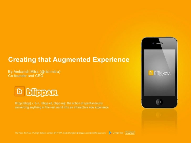 Creating that Augmented ExperienceBy Ambarish Mitra (@rishmitra)Co-founder and CEO                                     Upd...