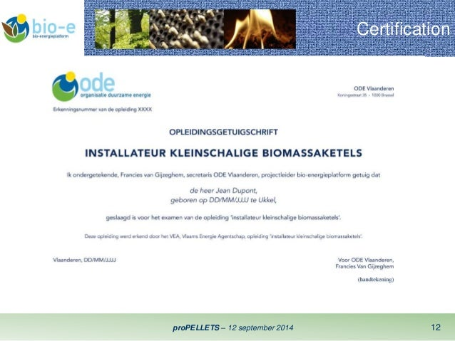 Certification  proPELLETS – 12 september 2014 12