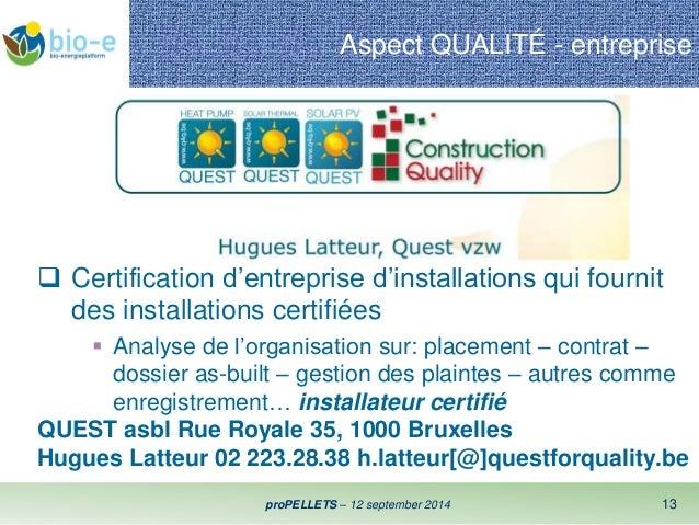 Aspect QUALITÉ - entreprise   Certification d'entreprise d'installations qui fournit  des installations certifiées   Ana...