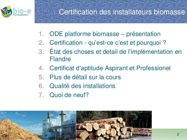 Certification des installateurs chaudières à biomasse Slide 2