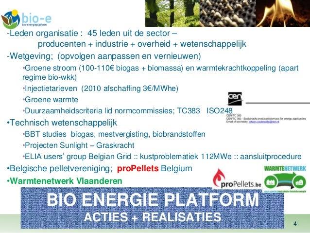 -Leden organisatie : 45 leden uit de sector –  producenten + industrie + overheid + wetenschappelijk  -Wetgeving; (opvolge...