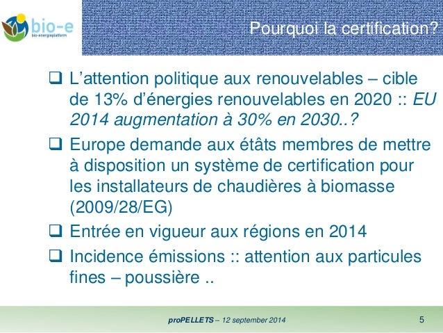 Pourquoi la certification?   L'attention politique aux renouvelables – cible  de 13% d'énergies renouvelables en 2020 :: ...
