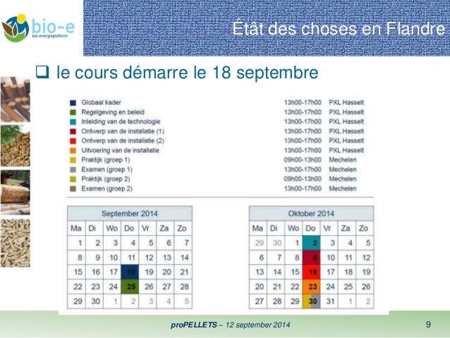 Étât des choses en Flandre   le cours démarre le 18 septembre  proPELLETS – 12 september 2014 9