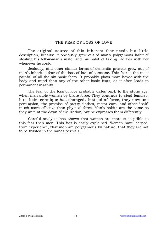 Distribute This Book Freely - 1 - www.HomeBusinessMax.com THE FEAR OF LOSS OF LOVE The original source of this inherent fe...