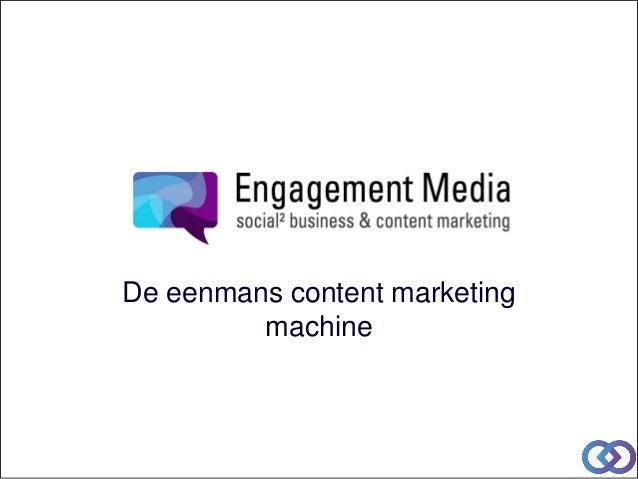 De eenmans content marketing  machine