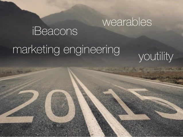 iBeacons  wearables  marketing engineering youtility