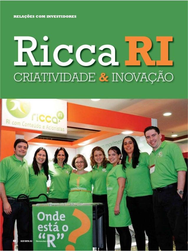 RELAÇÕES COM INVESTIDORESRicca RICRIATIVIDADE & INOVAÇÃO68   REVISTA RI   Novembro 2012