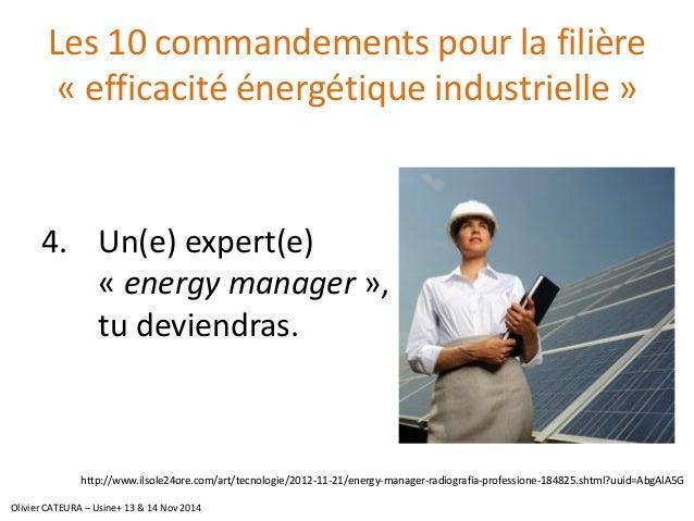 Les 10 commandements pour la filière «efficacité énergétique industrielle»  4.Un(e) expert(e) «energymanager», tu deviendr...