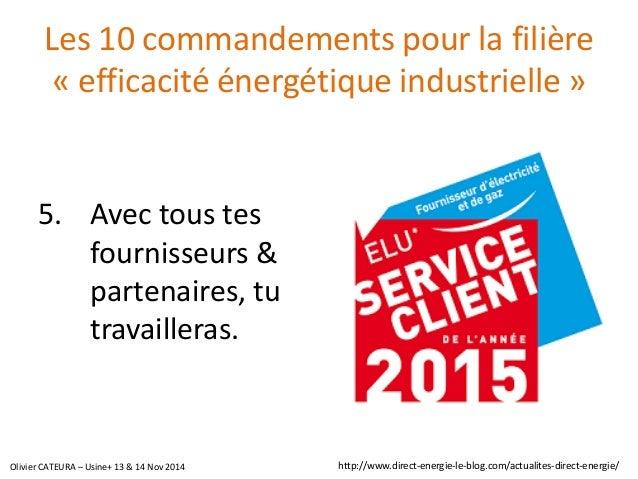 Les 10 commandements pour la filière «efficacité énergétique industrielle»  5.Avec tous tes fournisseurs & partenaires, tu...