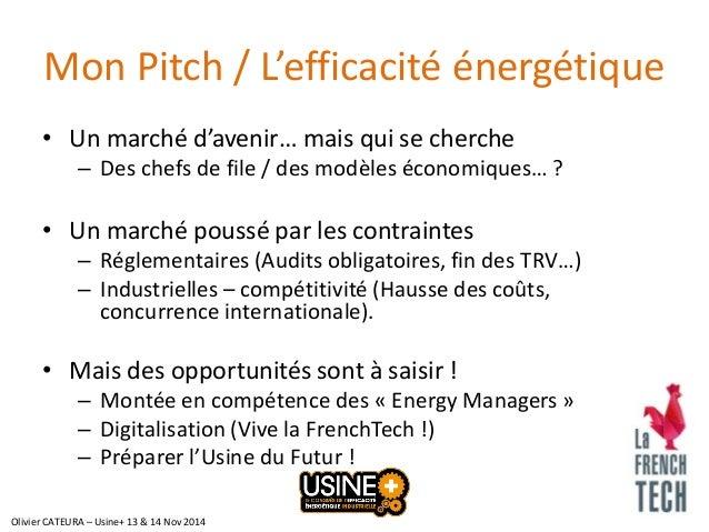 Mon Pitch / L'efficacité énergétique  •Un marché d'avenir… mais qui se cherche  –Des chefs de file / des modèles économiqu...