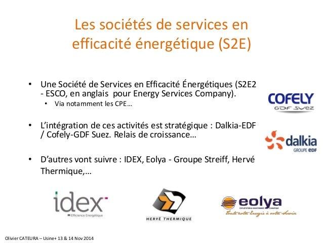 Les sociétés de services en efficacité énergétique (S2E)  •Une Société de Services en Efficacité Énergétiques (S2E2 -ESCO,...