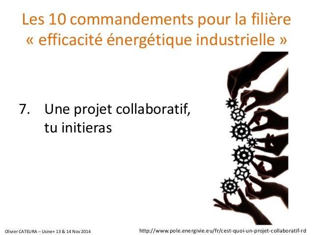 Les 10 commandements pour la filière «efficacité énergétique industrielle»  7.Une projet collaboratif, tu initieras  http:...