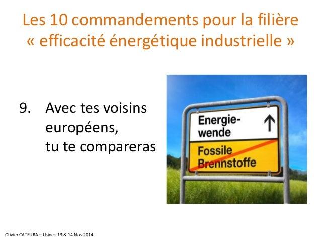 Les 10 commandements pour la filière «efficacité énergétique industrielle»  9.Avec tes voisins européens, tu te compareras...