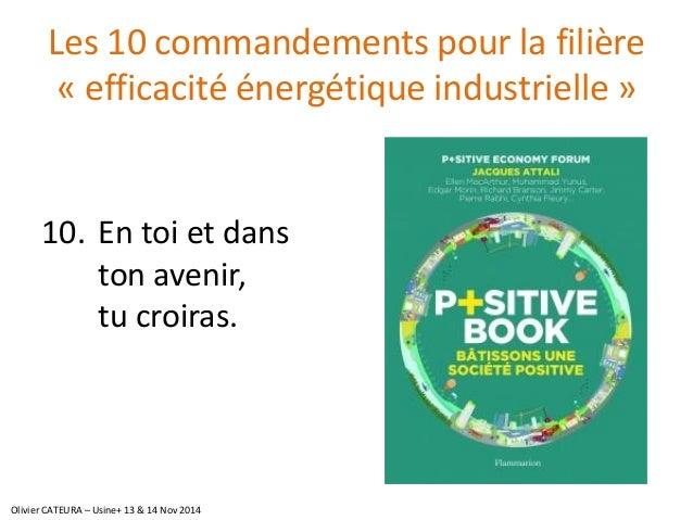 Les 10 commandements pour la filière «efficacité énergétique industrielle»  10.En toi et dans ton avenir, tu croiras.  Oli...