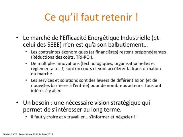 Ce qu'il faut retenir !  •Le marché de l'Efficacité Energétique Industrielle (et celui des SEEE) n'en est qu'à son balbuti...