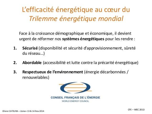 L'efficacité énergétique au coeur du Trilemmeénergétique mondial  Face à la croissance démographique et économique, il dev...