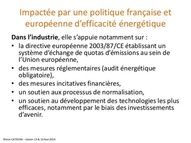Impactée par une politique française et européenne d'efficacité énergétique  Dans l'industrie, elle s'appuie notamment sur...
