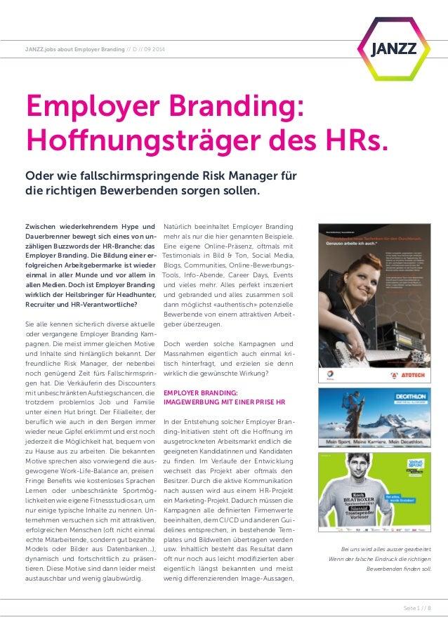 JANZZ.jobs about Employer Branding // D // 09 2014  Seite 1 // 8  Employer Branding:  Hoffnungsträger des HRs.  Oder wie f...