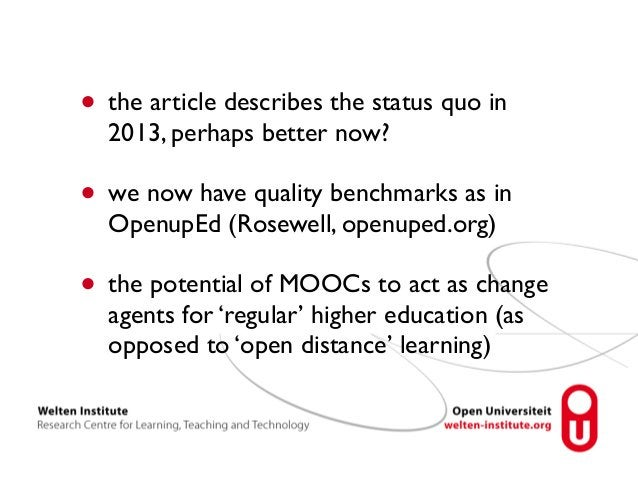 • the article describes the status quo in  2013, perhaps better now?  • we now have quality benchmarks as in  OpenupEd (Ro...