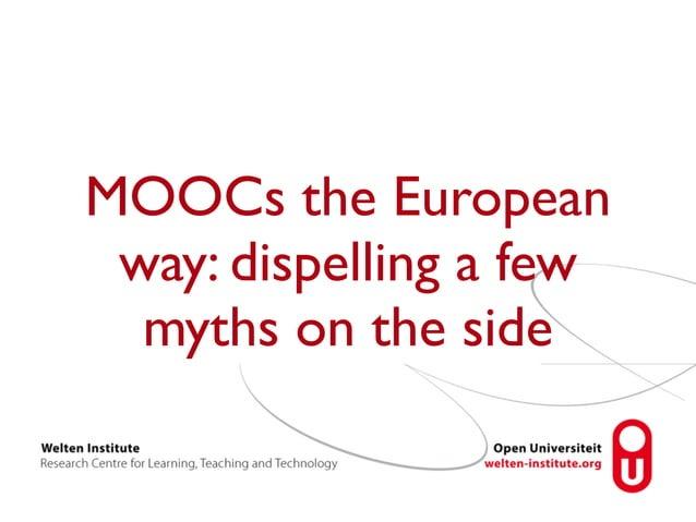 MOOCs the European  way: dispelling a few  myths on the side