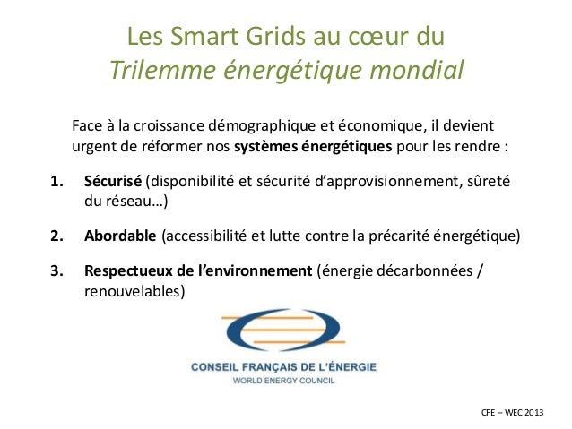 Les Smart Gridsau coeur du Trilemmeénergétique mondial  Face à la croissance démographique et économique, il devient urgen...