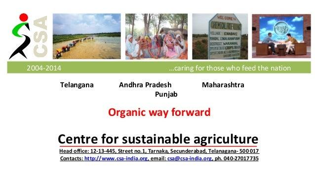 2004-2014 …caring for those who feed the nation  Telangana Andhra Pradesh Maharashtra  Punjab  Organic way forward  Centre...