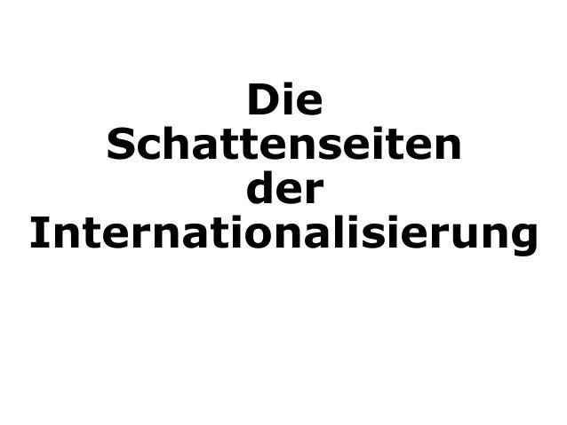Die  Schattenseiten  der  Internationalisierung