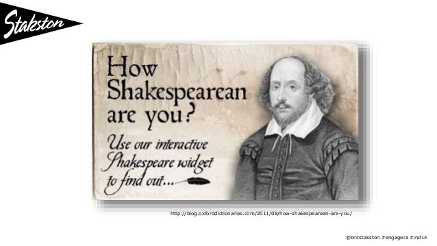 http://blog.oxforddictionaries.com/2011/08/how-shakespearean-are-you/  @britstakston #engagera #ind14