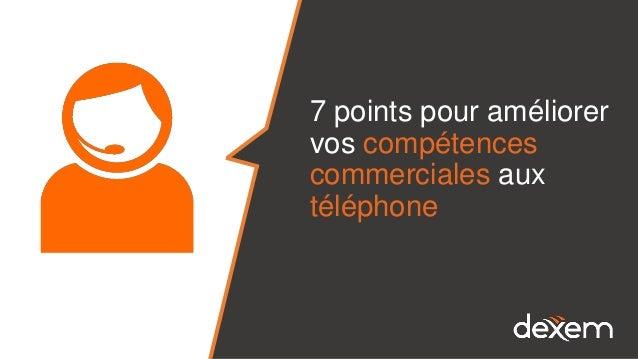 7 points pour améliorer vos compétences commerciales aux téléphone