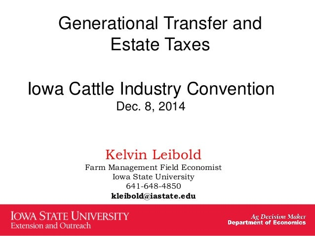 Kelvin leibold intergenerational transfer and estate planning generational transfer and estate taxes iowa cattle industry convention dec solutioingenieria Images