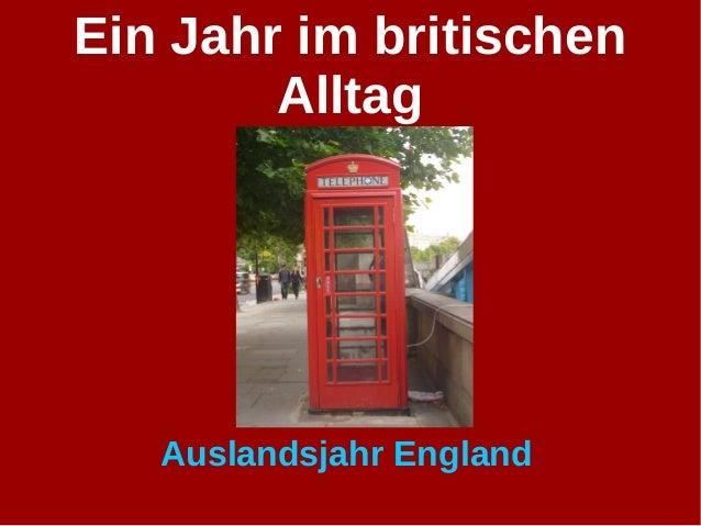 Ein Jahr im britischen  Alltag  Auslandsjahr England