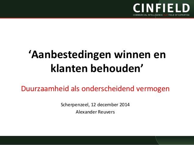 'Aanbestedingen  winnen  en  klanten  behouden'  Duurzaamheid  als  onderscheidend  vermogen  Scherpenzeel,  12  december ...
