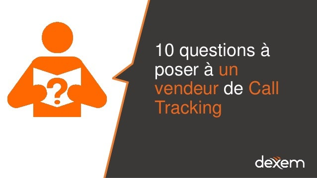 10 questions à poser à un vendeur de Call Tracking