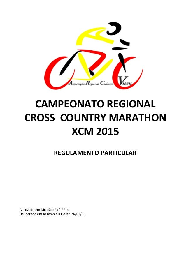 CAMPEONATO	   REGIONAL	    CROSS	   	   COUNTRY	   MARATHON	    XCM	   2015	    	    REGULAMENTO	   PARTIC...