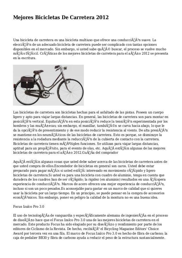Mejores Bicicletas De Carretera 2012  Una bicicleta de carretera es una bicicleta multiuso que ofrece una conducción su...
