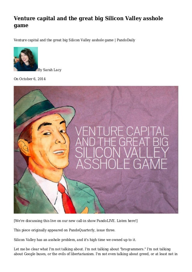 venture-capital-and-the-great-big-silicon-valley-asshole-game -1-638.jpg?cb=1412645320