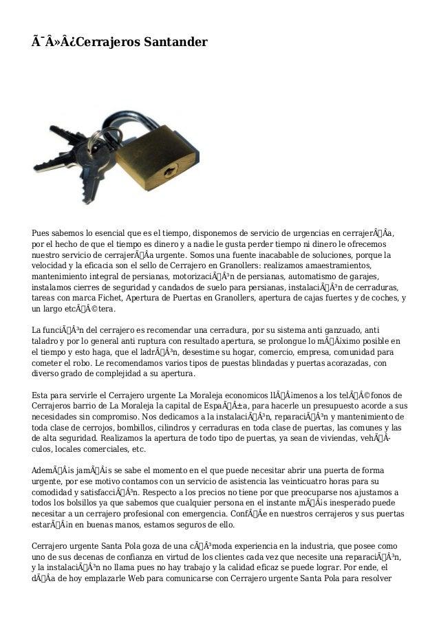 Cerrajeros Santander  Pues sabemos lo esencial que es el tiempo, disponemos de servicio de urgencias en cerrajerÃÂa...