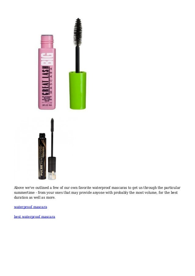 ee981c92085 2. Above we've outlined a few of our own favorite waterproof mascaras to get  us through the particular ...