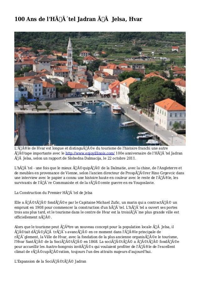 100 Ans de l'Hôtel Jadran àJelsa, Hvar  L'île de Hvar est longue et distinguée du tourisme de l'histoire franc...