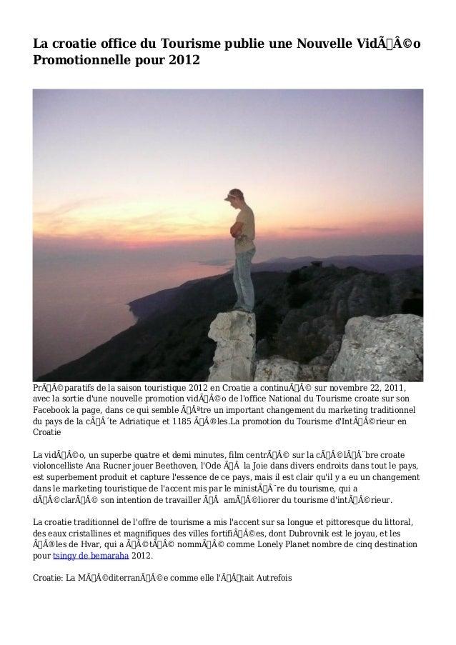 La croatie office du Tourisme publie une Nouvelle Vidéo  Promotionnelle pour 2012  Préparatifs de la saison touristi...