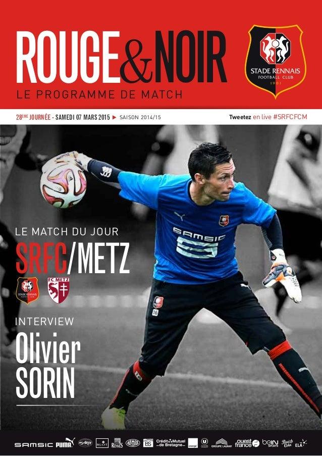 ROUGE&NOIRLE PROGRAMME DE MATCH LE MATCH DU JOUR SRFC/METZ INTERVIEW Olivier SORIN Tweetez en live #SRFCFCM28EME JOURNÉE -...