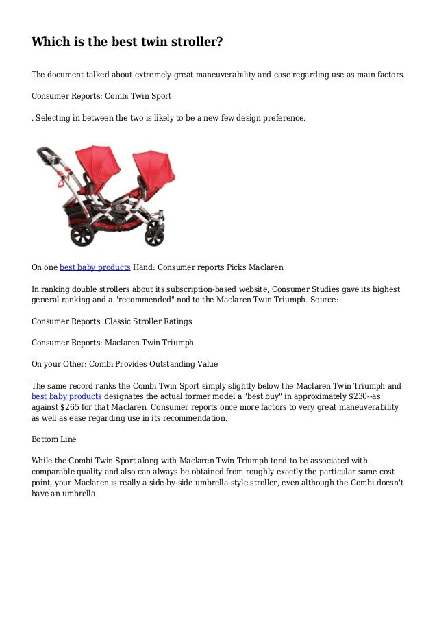 Which is the best twin stroller?  The document talked about extremely great maneuverability and ease regarding use as main...