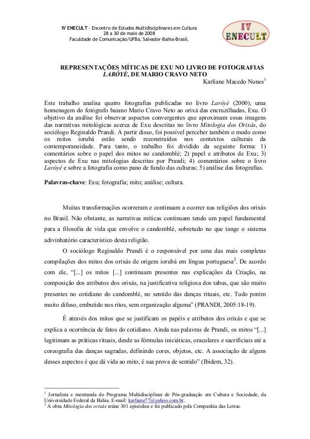 IV ENECULT - Encontro de Estudos Multidisciplinares em Cultura 28 a 30 de maio de 2008 Faculdade de Comunicação/UFBa, Salv...