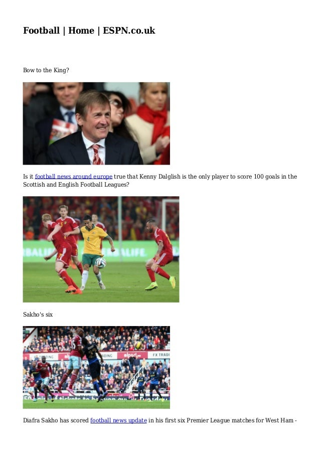 Football | Home | ESPN.co.uk  Bow to the King?  Is it football news around europe true that Kenny Dalglish is the only pla...