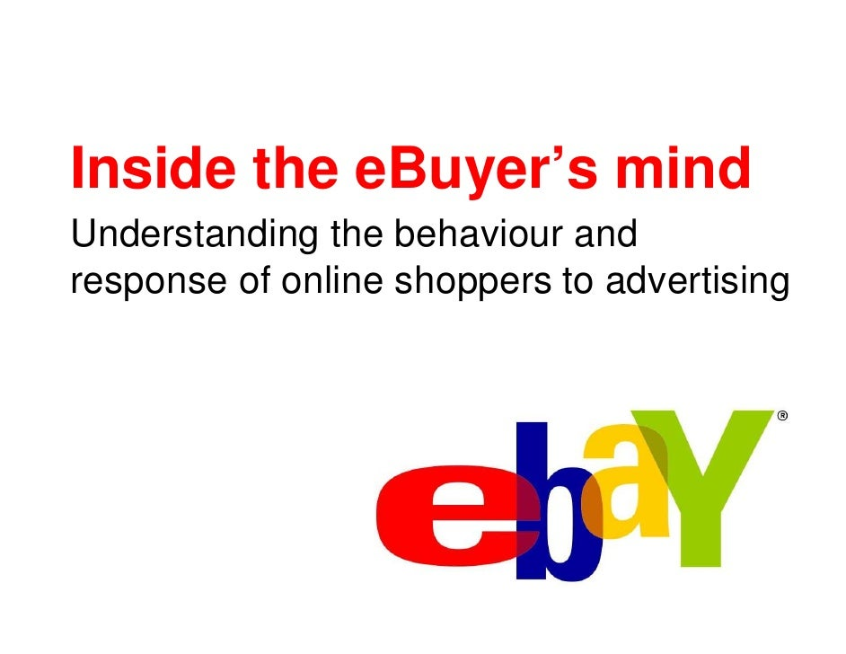 Inside the eBuyer's mind Understanding the behaviour and response of online shoppers to advertising