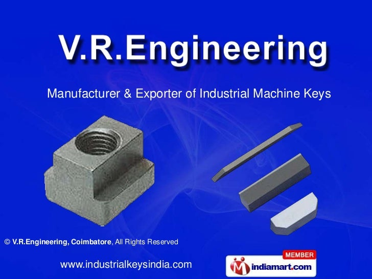 Manufacturer & Exporter of Industrial Machine Keys© V.R.Engineering, Coimbatore, All Rights Reserved                www.in...